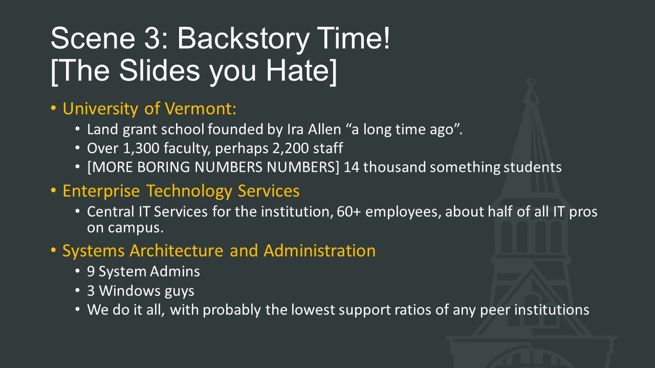 Scene 3: Backstory Time! [The Slides you Hate]